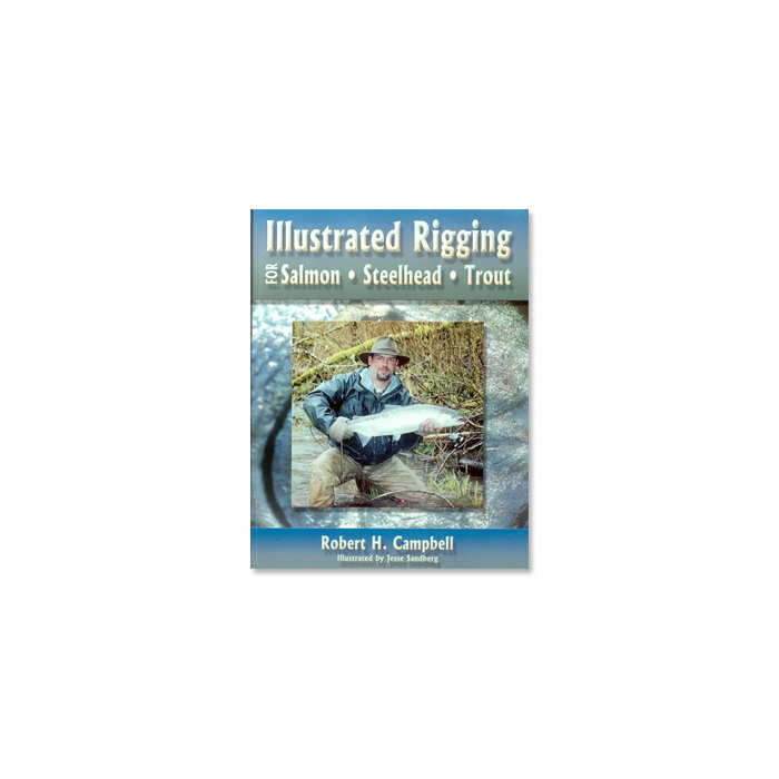 Illustrated Rigging for Salmon Steelhead Trout
