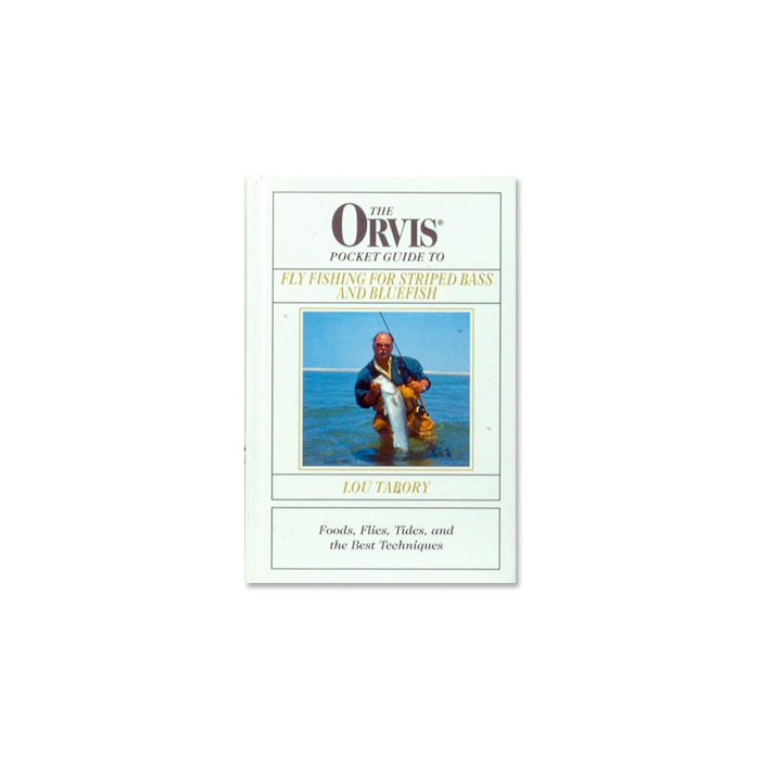 The Orvis Pocket Guide To Fly Fishing For Striped Bass And Bluef