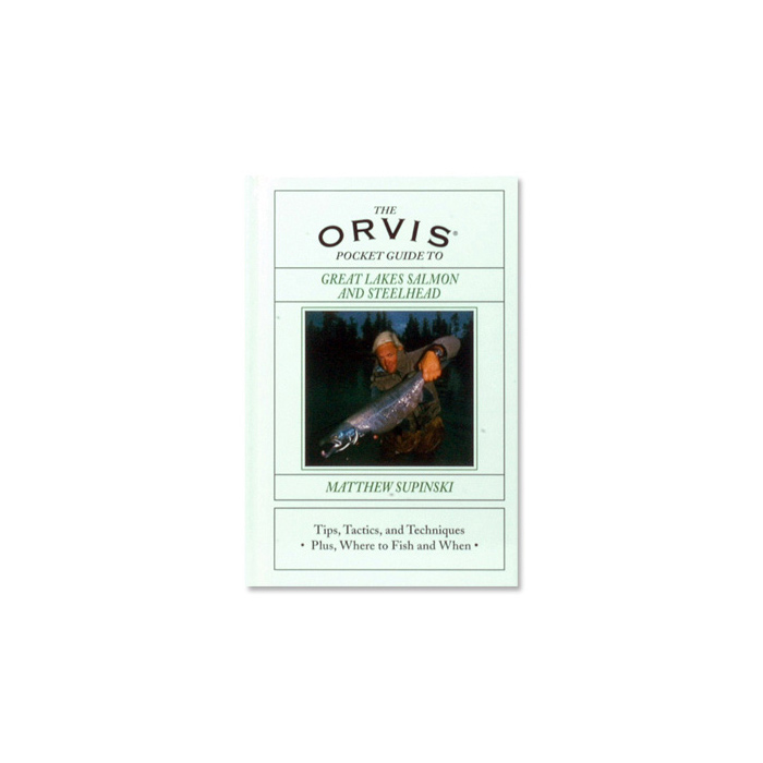 The Orvis Pocket Guide To Great Lakes Salmon And Steelhead