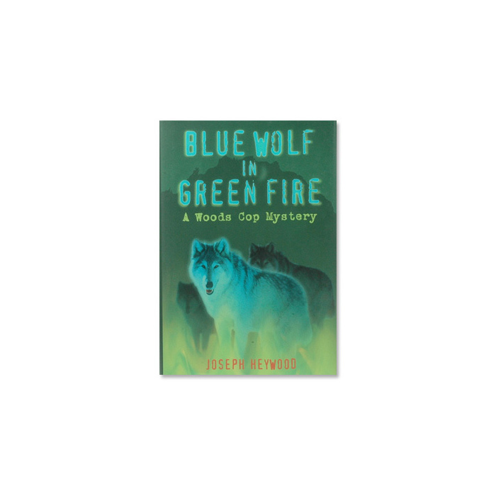 Blue Wolf in Green Fire a Woods Cop Mystery